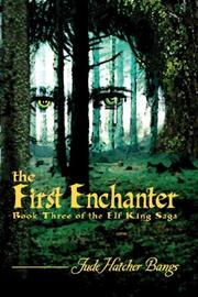 Cover of: The First Enchanter | Jude Bangs
