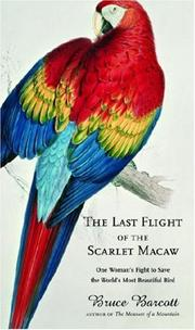 Cover of: The Last Flight of the Scarlet Macaw | Bruce Barcott