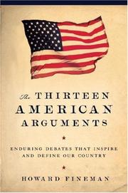 Cover of: The Thirteen American Arguments: Enduring Debates That Define and Inspire Our Country