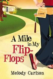 Cover of: A mile in my flip-flops: A Novel