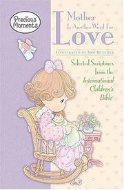 Cover of: Mother is Another Word for Love (Precious Moments)
