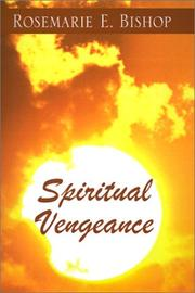 Cover of: Spiritual Vengeance (The Moral Vampire Series, Book 3) | Rosemarie E. Bishop