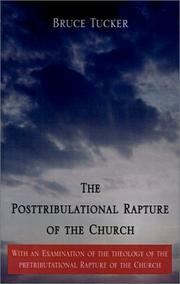 Cover of: Posttribulational Rapture of the Church | Bruce Tucker