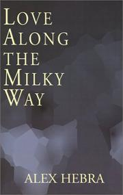 Cover of: Love Along the Milky Way | Alex Hebra