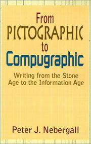Cover of: From Pictographic to Compugraphic | Peter J. Nebergall