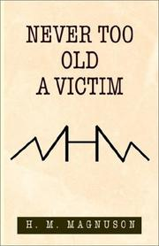 Cover of: Never Too Old a Victim | H. M. Magnuson