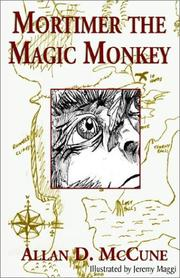 Cover of: Mortimer the Magic Monkey | Allan D. McCune