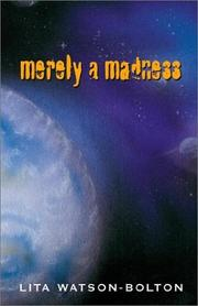 Cover of: Merely a Madness | Lita Watson-Bolton
