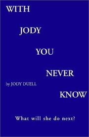 Cover of: With Jody You Never Know | Jody Duell