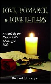 Cover of: Love, Romance, & Love Letters | Richard Dunnagan