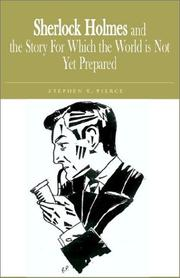 Cover of: Sherlock Holmes and the Story for Which the World Is Not Yet Prepared | Stephen Pierce