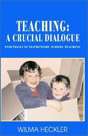 Cover of: Teaching: A Crucial Dialogue  | Wilma, Ph.D. Heckler