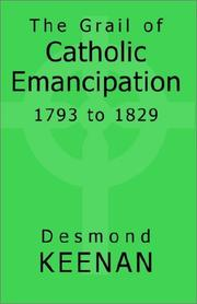 Cover of: The Grail of Catholic Emancipation 1793 to 1829
