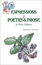 Cover of: Expressions in Poetry & Prose & Other Oddities | Barbara Francis