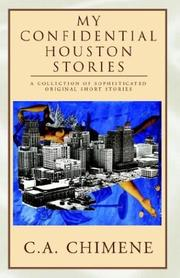 Cover of: My Confidential Houston Stories | C. A. Chimene