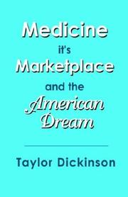 Medicine, Its Marketplace, and the American Dream by Taylor Dickinson