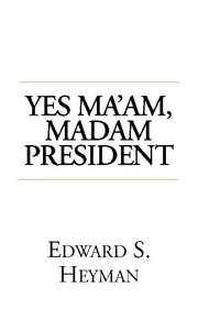 Cover of: Yes, Ma'am, Madam President