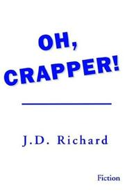 Cover of: Oh, Crapper | J. D. Richard
