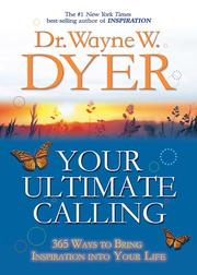 Cover of: Your ultimate calling: 365 ways to bring inspiration into your life