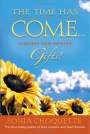 Cover of: The Time Has Come...to Accept Your Intuitive Gifts!