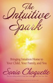 Cover of: The Intuitive Spark: Bringing Intuition Home to Your Child, Your Family, and You