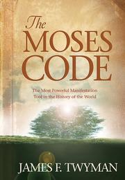 Cover of: The Moses Code: The Most Powerful Manifestation Tool in the History of the World