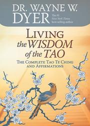 Cover of: Living the wisdom of the Tao: the complete Tao te ching and affirmations