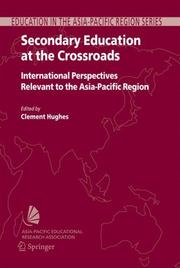 Cover of: Secondary Education at the Crossroads: International Perspectives Relevant to the Asia-Pacific Region (Education in the Asia-Pacific Region: Issues, Concerns and Prospects)