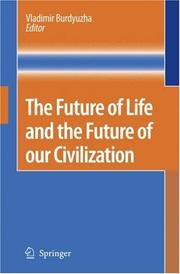 Cover of: The Future of Life and the Future of our Civilization