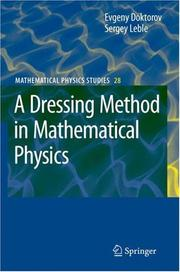 Cover of: A Dressing Method in Mathematical Physics (Mathematical Physics Studies) | Evgeny V. Doktorov