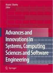 Cover of: Advances and Innovations in Systems, Computing Sciences and Software Engineering | Khaled Elleithy