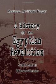 Cover of: A History of the Egyptian Revolution, from the Period of the Mamelukes to the Death of Mohammed Ali