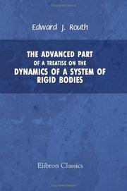 Cover of: The advanced part of A treatise on the dynamics of a system of rigid bodies