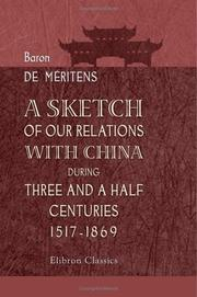 Cover of: A Sketch of Our Relations with China during Three and a Half Centuries, 1517-1869
