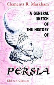 Cover of: A General Sketch of the History of Persia | Clements Robert Markham