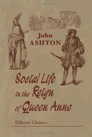 Cover of: Social life in the reign of Queen Anne