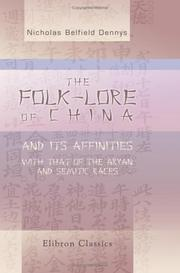 Cover of: The Folk-Lore of China, and Its Affinities with That of the Aryan and Semitic Races