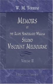 Cover of: Memoirs of the Right Honourable William, Second Viscount Melbourne