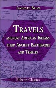 Cover of: Travels amongst American Indians, their Ancient Earthworks and Temples | Lindesay Brine