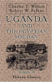 Cover of: Uganda and the Egyptian Soudan | Charles Thomas Wilson, Robert William Felkin