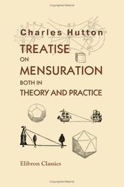 Cover of: Treatise on Mensuration, Both in Theory and Practice