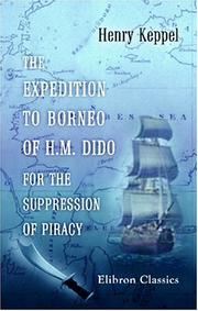Cover of: The Expedition to Borneo of H.M. Dido for the Suppression of Piracy | Henry Keppel