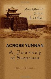 Cover of: Across Yunnan: A Journey of Surprises | Archibald John Little