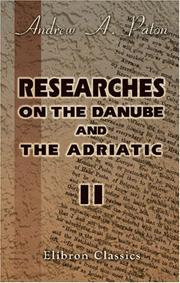 Cover of: Researches on the Danube and the Adriatic