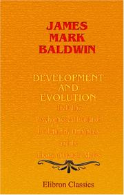 Cover of: Development and Evolution: Including Psychophysical Evolution, Evolution by Orthoplasy, and the Theory of Genetic Modes