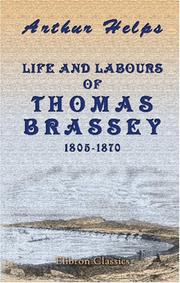 Cover of: Life and Labours of Thomas Brassey, 1805-1870