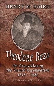 Cover of: Theodore Beza, the counsellor of the French reformation, 1519-1605