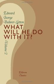 Cover of: What Will He Do With It? | Edward Bulwer Lytton