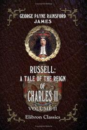 Cover of: Russell: A Tale of the Reign of Charles II | George Payne Rainsford James