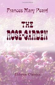 Cover of: The Rose-Garden | Frances Mary Peard